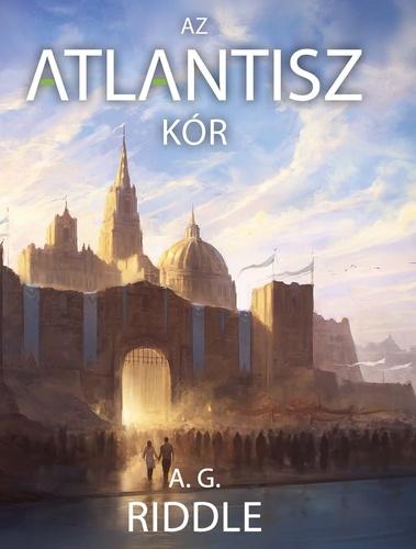 A. G. Riddle: Az Atlantisz-kór