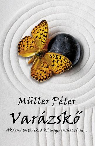 müller péter varázskő idézetek Varázskő · Müller Péter · Könyv · Moly