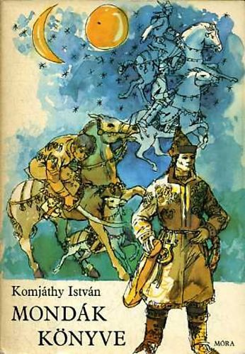 """Képtalálat a következőre: """"Komjáthy István - Mondák könyve"""""""