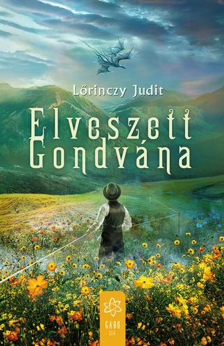 Lőrinczy Judit: Elveszett Gondvána