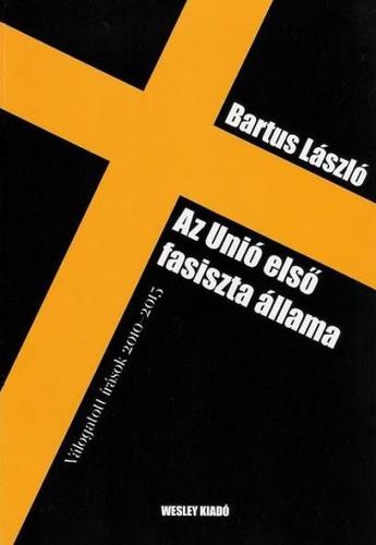 Image result for Bartus László Az Unió első fasiszta állam