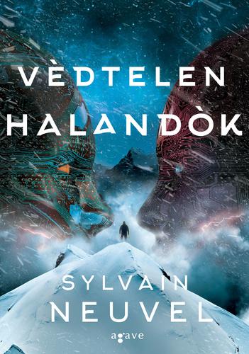 Sylvain Neuvel: Védtelen halandók