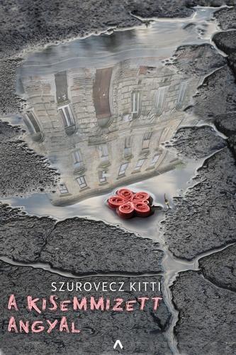 https://neverletmegobyviranna.blogspot.com/2018/10/szurovecz-kitti-kisemmizett-angyal_15.html