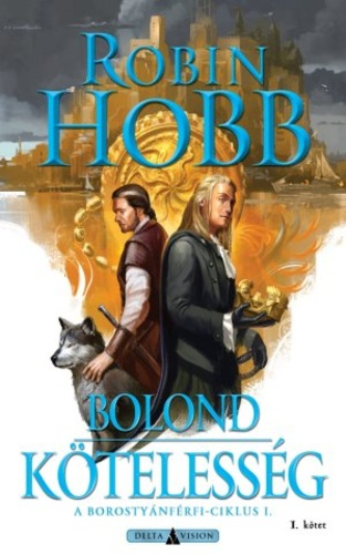 Robin Hobb: Bolond kötelesség I-II.