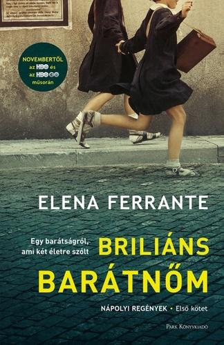 Briliáns barátnőm · Elena Ferrante · Könyv · Moly