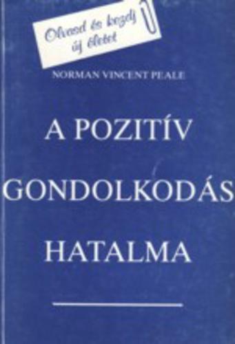 norman vincent peale idézetek A pozitív gondolkodás hatalma · Norman Vincent Peale · Könyv · Moly
