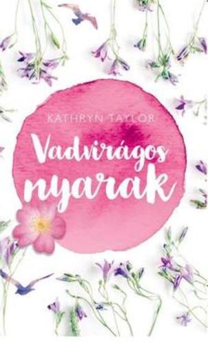 Könyvespolc: Kathryn Taylor - Vadvirágos nyarak