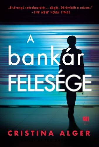 Könyvespolc: Cristina Alger - A bankár felesége