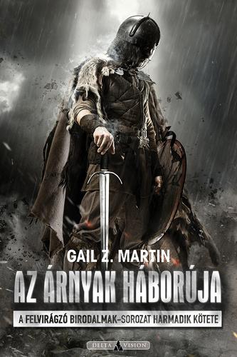 Gail Z. Martin: Az árnyak háborúja