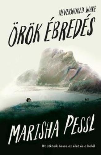 Könyvespolc: Marisha Pessl - Örök-ébredés