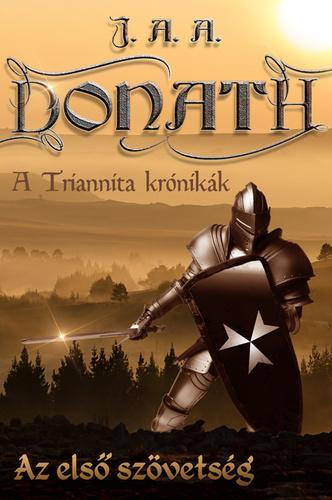 J. A. A. Donath: Az első szövetség