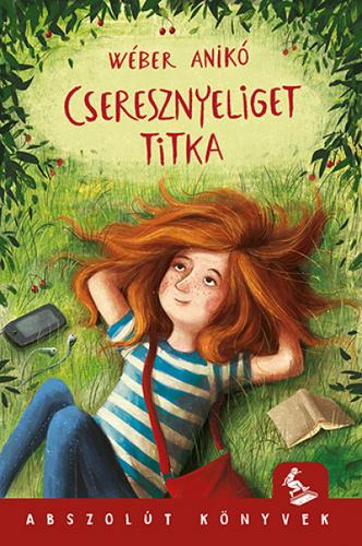 Cseresznyeliget titka · Wéber Anikó · Könyv · Moly