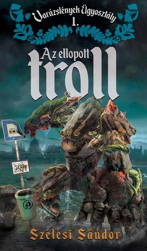 Szélesi Sándor: Az ellopott troll