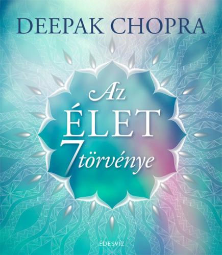 hét élet idézetek Az élet hét törvénye · Deepak Chopra · Könyv · Moly