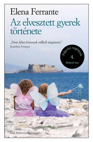 Az elvesztett gyerek története · Elena Ferrante · Könyv · Moly