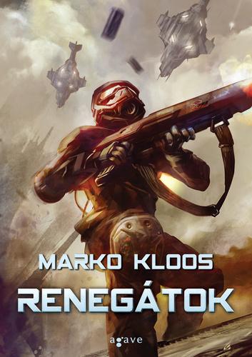 Marko Kloos: Renegátok