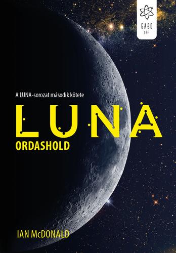 Ian McDonald: Luna – Ordashold
