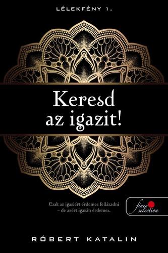 Keresd az igazit! · Róbert Katalin · Könyv · Moly