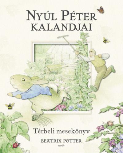 Nyúl Péter kalandjai – Térbeli mesekönyv · Beatrix Potter · Könyv · Moly 24848aa70b