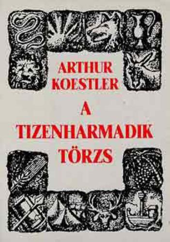 """Képtalálat a következőre: """"arthur koestler a tizenharmadik törzs"""""""