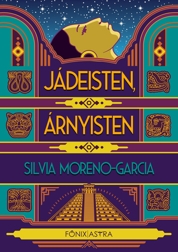 Silvia Moreno-Garcia: Jádeisten, árnyisten