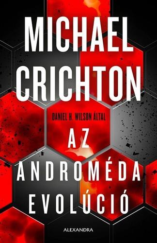 Michael Crichton – Daniel H. Wilson: Az Androméda evolúció
