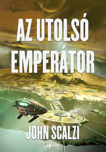 John Scalzi: Az utolsó emperátor