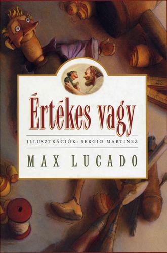 max lucado idézetek Értékes vagy · Max Lucado · Könyv · Moly