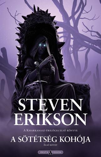 Steven Erikson: A sötétség kohója I–II.