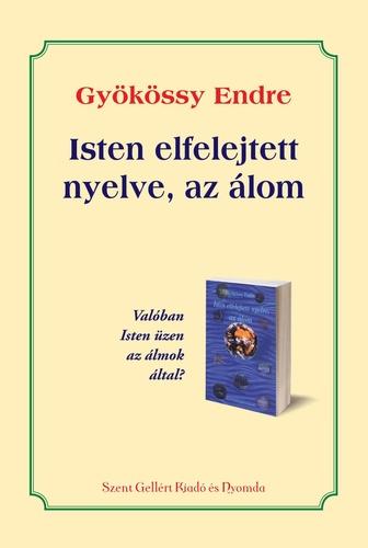 álomról szóló idézetek Isten elfelejtett nyelve, az álom · Gyökössy Endre · Könyv · Moly