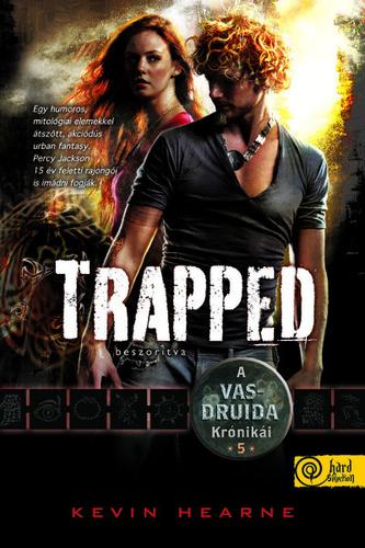Kevin Hearne: Trapped – Beszorítva