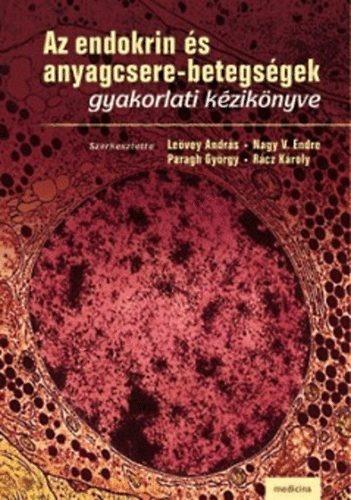 Az endokrin és anyagcsere-betegségek gyakorlati kézikönyve..