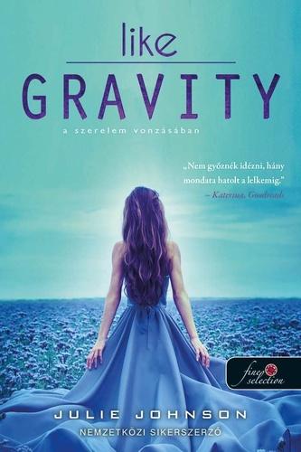 Könyvespolc: Julie Johnson - Like Gravity - A szerelem vonzásában