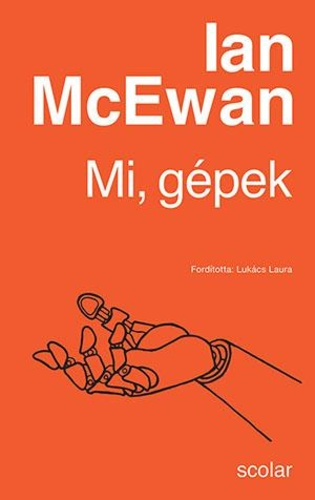 Ian McEwan: Mi, gépek