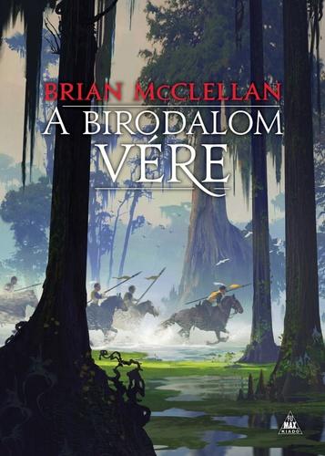 Brian McClellan: A birodalom vére