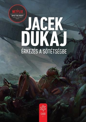 Jacek Dukaj: Érkezés a sötétségbe
