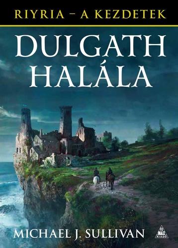 Michael J. Sullivan: Dulgath halála