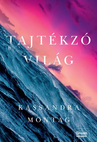 Kassandra Montag: Tajtékzó világ