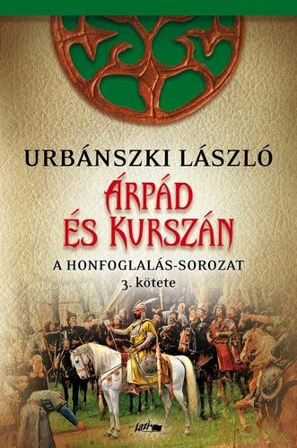 Urbánszki László: Árpád és Kurszán