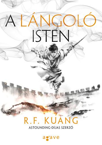 R. F. Kuang: A lángoló isten