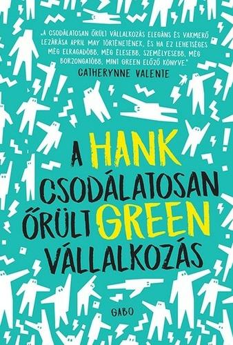 Hank Green: A csodálatosan őrült vállalkozás