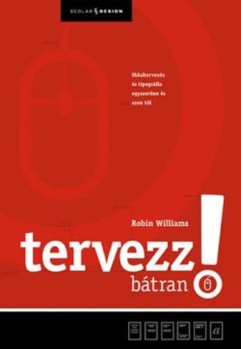 7e61033b58 Tervezz bátran! · Robin Williams · Könyv · Moly