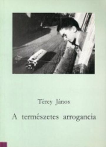 arrogáns idézetek A természetes arrogancia · Térey János · Könyv · Moly