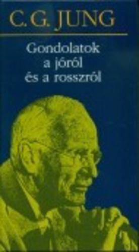 idézetek a rosszról Gondolatok a jóról és a rosszról · Carl Gustav Jung · Könyv · Moly