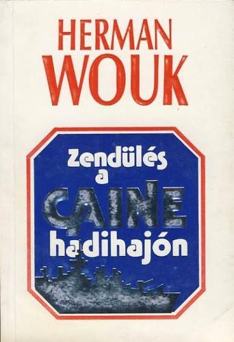 Wouk Herman Zendülés a Caine Hadihajón