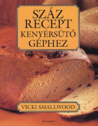 Receptek kenyérsütő géphez