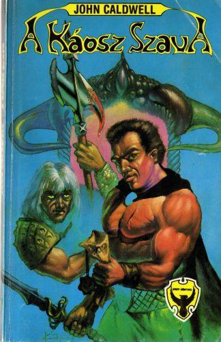A Káosz Szava · John Caldwell · Könyv · Moly 0e129fa7f3