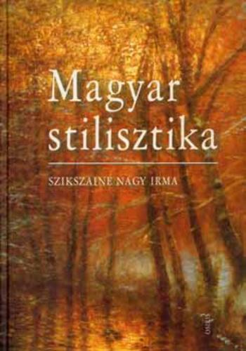 """Képtalálat a következőre: """"Szikszainé Nagy Irma: Magyar stilisztika."""""""