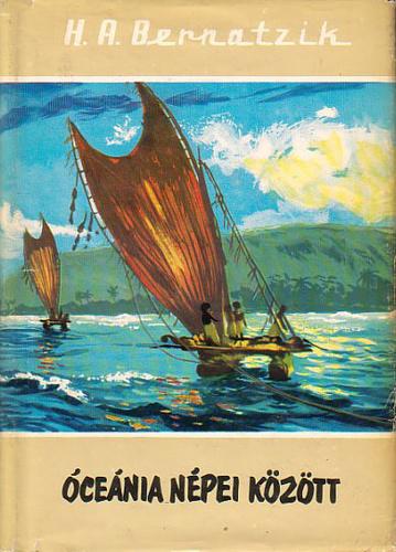 borítókép: Hugo Adolf Bernatzik: Óceánia népei között
