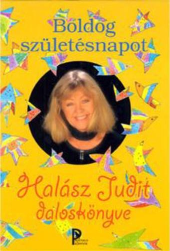 boldog szülinapot halász Boldog születésnapot – Halász Judit daloskönyve · Halász Judit  boldog szülinapot halász
